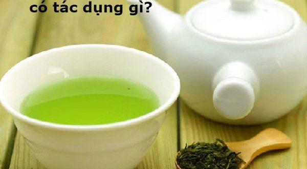 uong-nuoc-che-xanh-co-tac-dung-gi