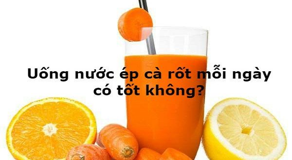 uong-nuoc-ep-ca-rot-moi-ngay-co-tot-khong